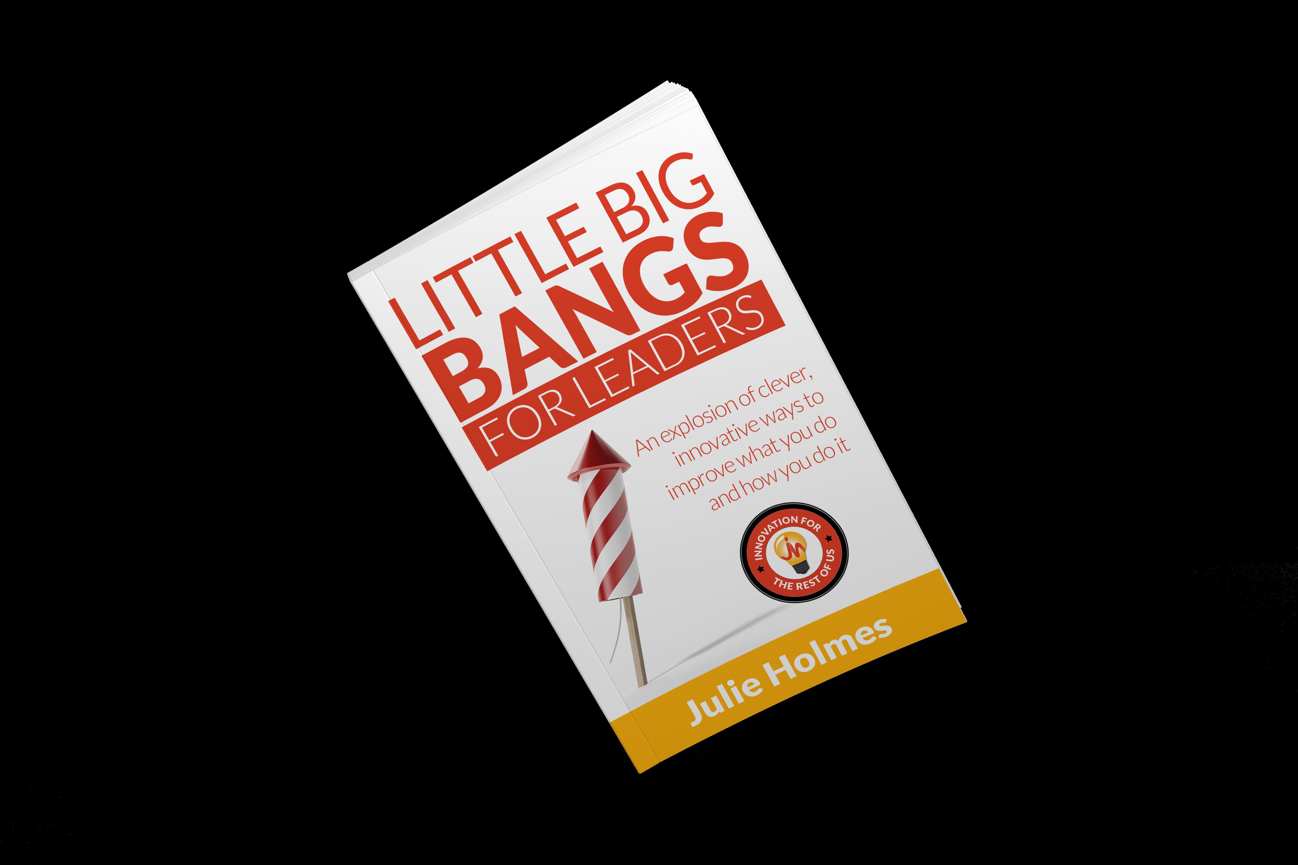 Little Big Bangs for Leaders Cover Mockup - Julie Holmes